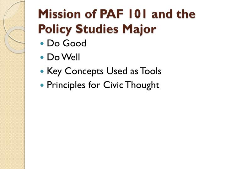 Mission of PAF 101 and the Policy Studies Major