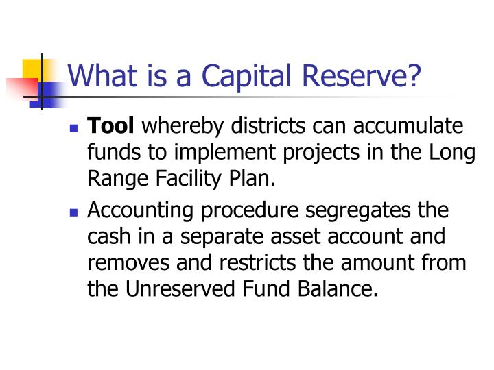What is a capital reserve