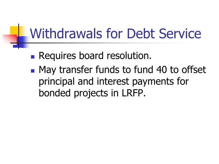 Withdrawals for Debt Service