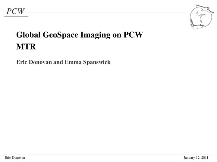 Global GeoSpace Imaging on PCW