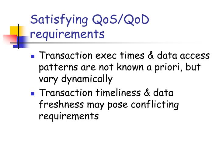 Satisfying qos qod requirements