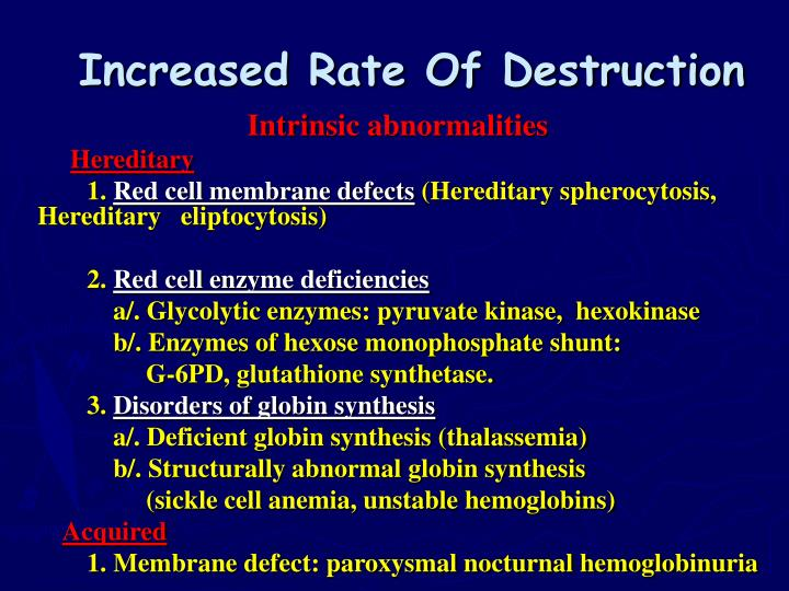 Increased Rate Of Destruction