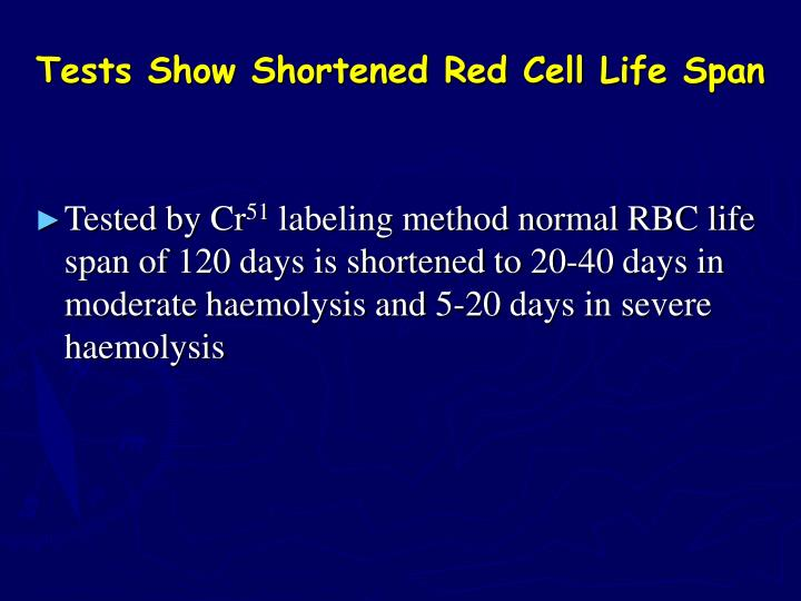 Tests Show Shortened Red Cell Life Span