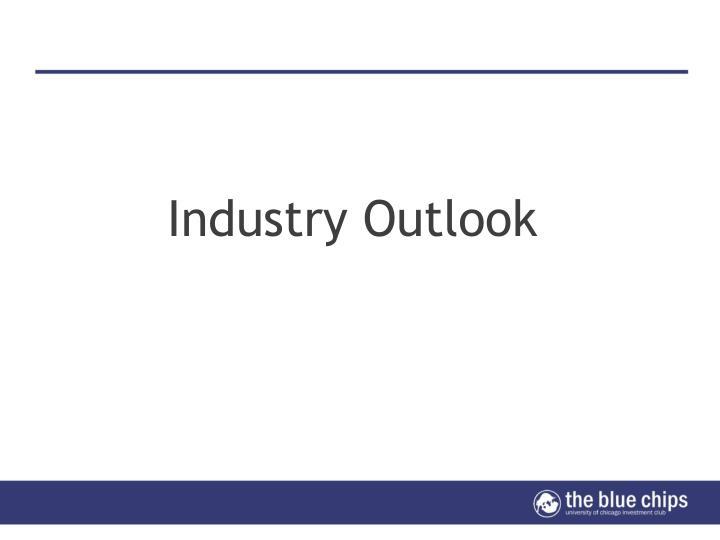 Industry Outlook