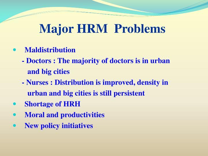 Major hrm problems