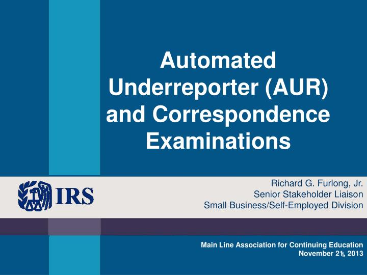 automated underreporter aur and correspondence examinations n.