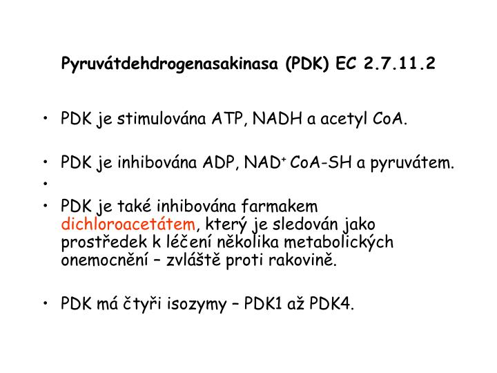 Pyruvátdehdrogenasakinasa (PDK) EC 2.7.11.2