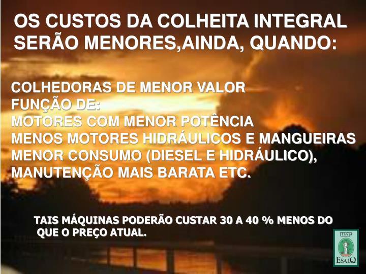 OS CUSTOS DA COLHEITA INTEGRAL