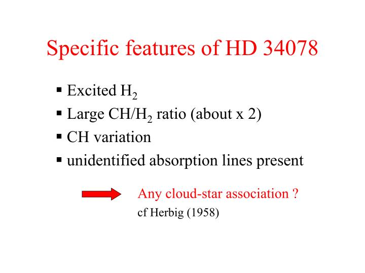 Specific features of HD 34078
