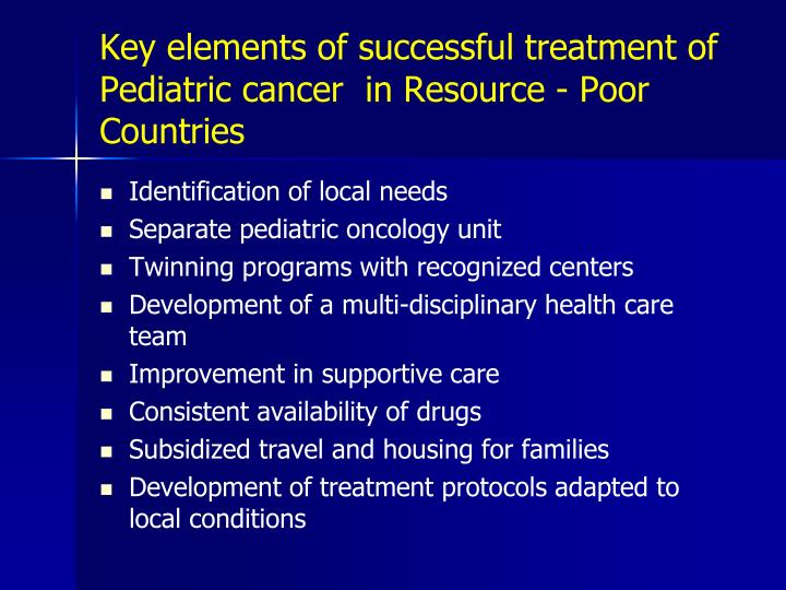 Key elements of successful treatment of pediatric cancer in resource poor countries
