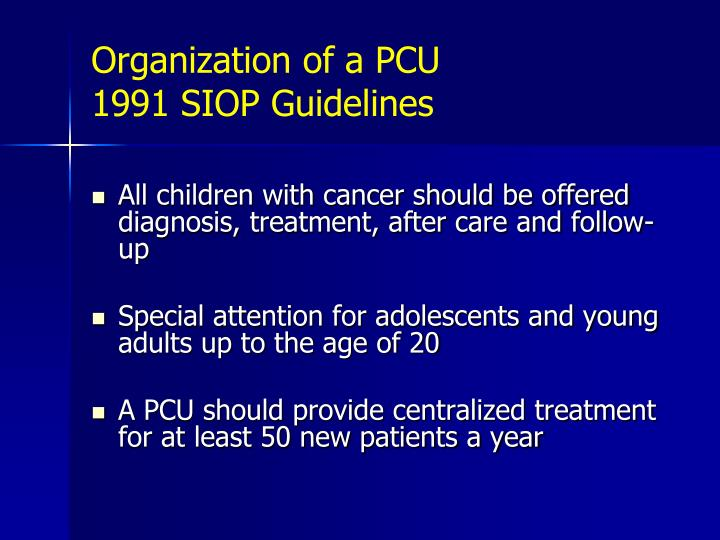Organization of a pcu 1991 siop guidelines
