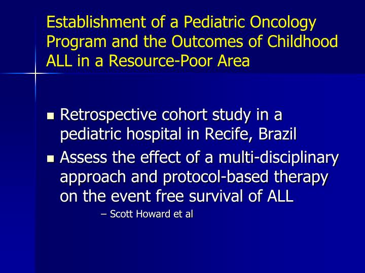 Establishment of a Pediatric Oncology Program and the Outcomes of Childhood ALL in a Resource-Poor Area