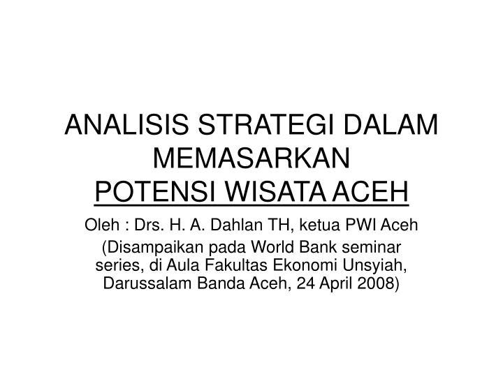 analisis strategi dalam memasarkan potensi wisata aceh n.