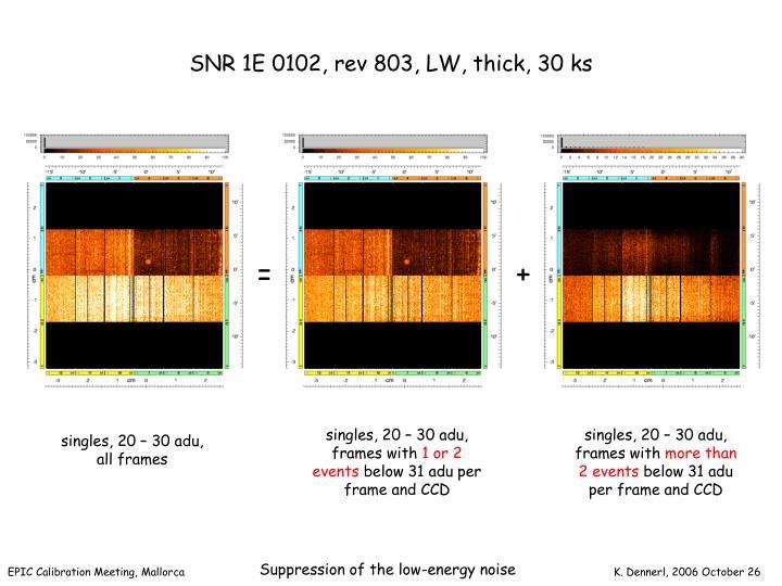 SNR 1E 0102, rev 803, LW, thick, 30 ks