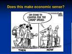 does this make economic sense