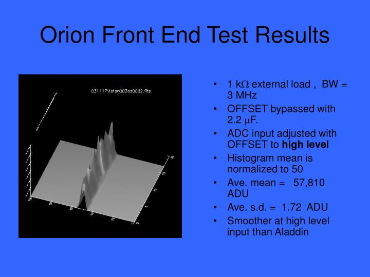 Orion Front End Test Results