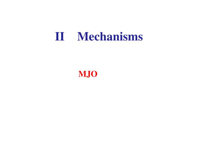 II Mechanisms