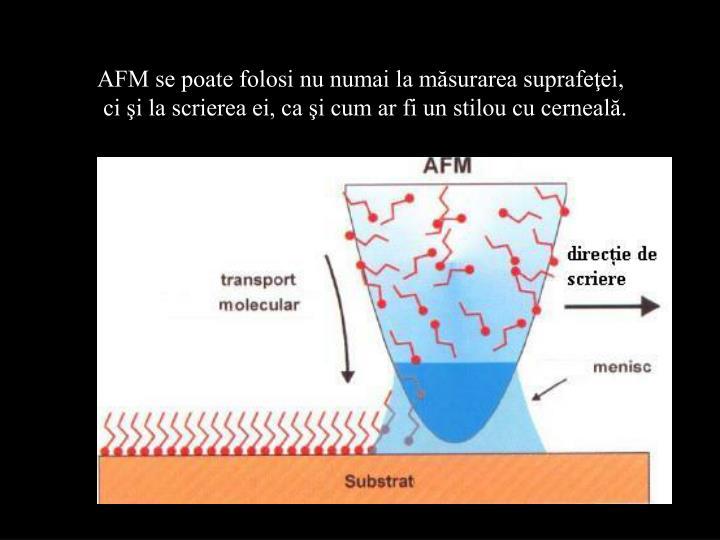 AFM se poate folosi nu numai la măsurarea suprafeţei,
