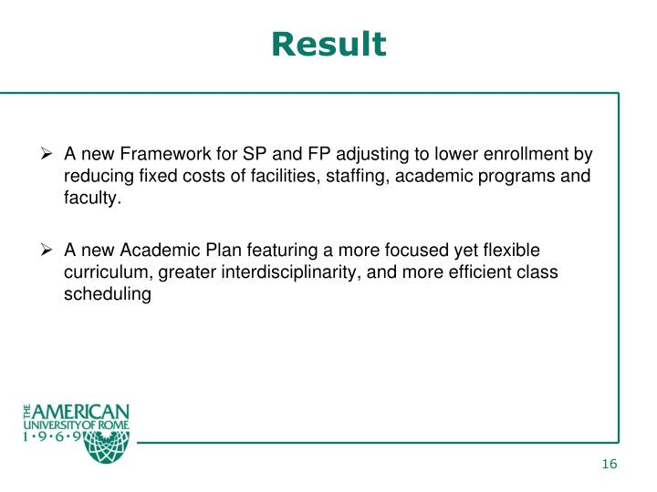 A new Framework for SP and FP adjusting to lower enrollment by reducing fixed costs of facilities, staffing, academic programs and faculty.