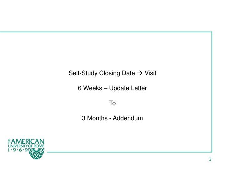 Self-Study Closing Date