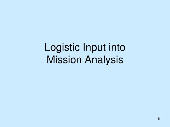 Logistic Input into