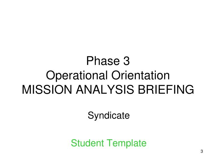 Phase 3 operational orientation mission analysis briefing