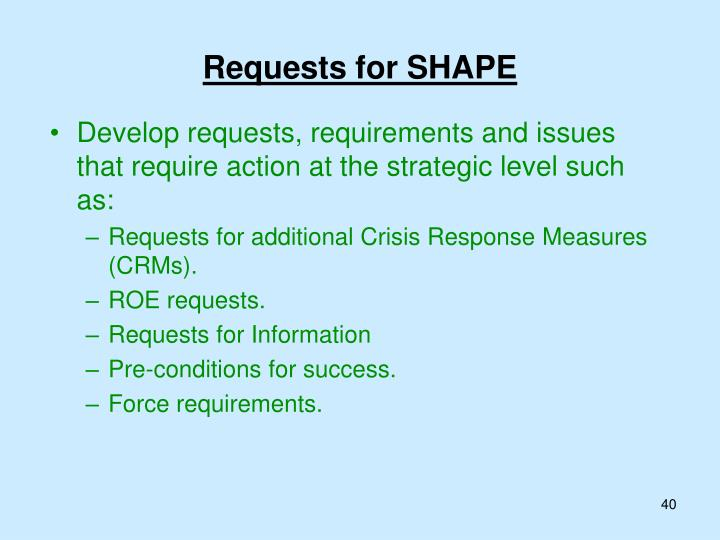 Develop requests, requirements and issues that require action at the strategic level such as: