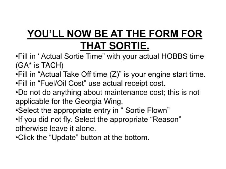 YOU'LL NOW BE AT THE FORM FOR THAT SORTIE.