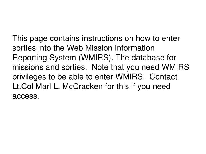 This page contains instructions on how to enter sorties into the Web Mission Information Reporting S...