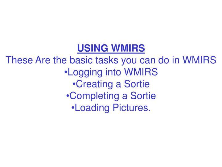 USING WMIRS