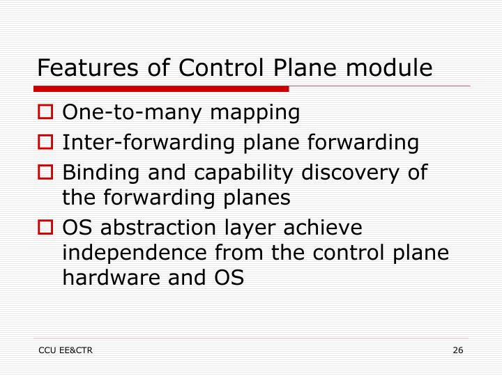 Features of Control Plane module