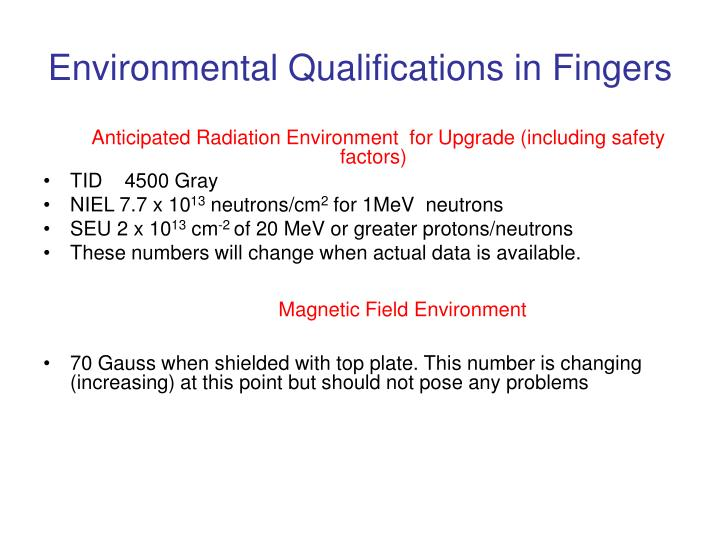 Environmental qualifications in fingers