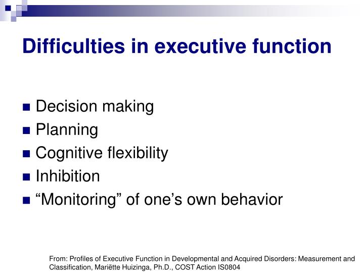 Difficulties in executive function