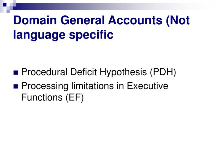 Domain general accounts not language specific