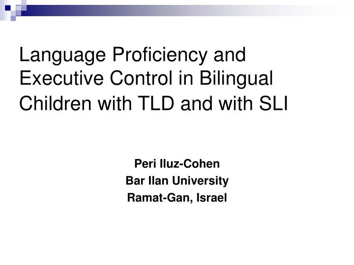 Language Proficiency and Executive Control in Bilingual Children with TLD and with SLI