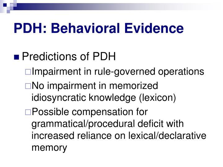 PDH: Behavioral Evidence