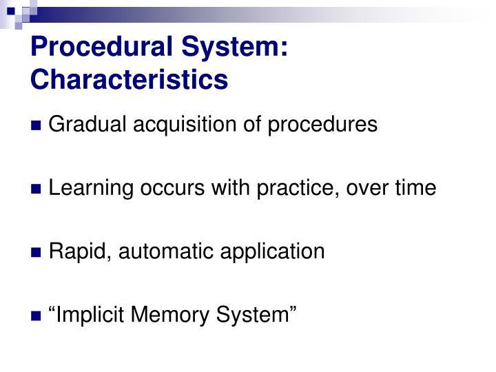 Procedural System: Characteristics