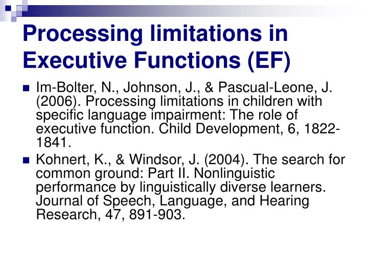 Processing limitations in Executive Functions (EF)