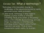 elevator talk what is technology