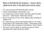 back to distributional analysis macro ratios determine who is the dominant social class