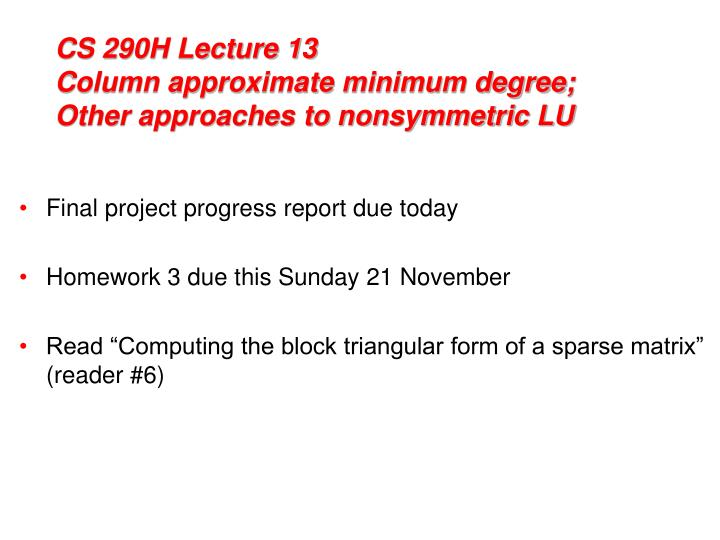 cs 290h lecture 13 column approximate minimum degree other approaches to nonsymmetric lu n.