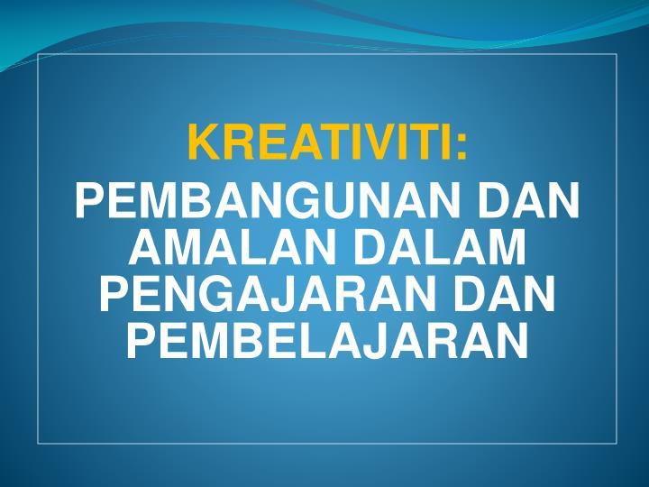 KREATIVITI: