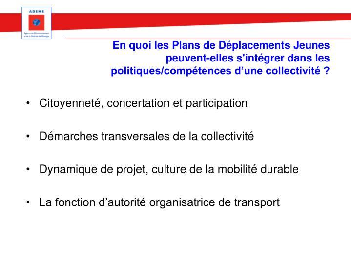 En quoi les Plans de Déplacements Jeunes peuvent-elles s'intégrer dans les politiques/compétences d'une collectivité ?