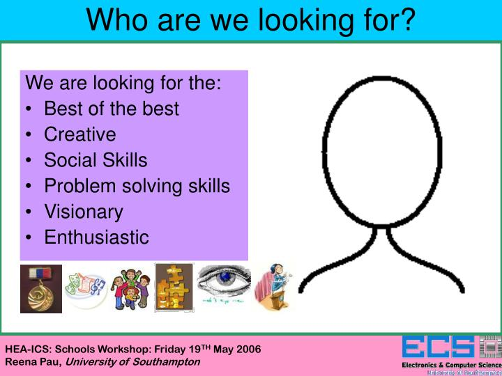Who are we looking for?