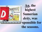 an the highest sumerian deity was responsible for the seasons
