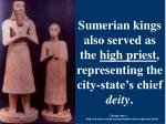 sumerian kings also served as the high priest representing the city state s chief deity