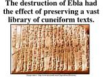 the destruction of ebla had the effect of preserving a vast library of cuneiform texts