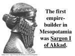 the first empire builder in mesopotamia was sargon i of akkad