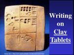 writing on clay tablets