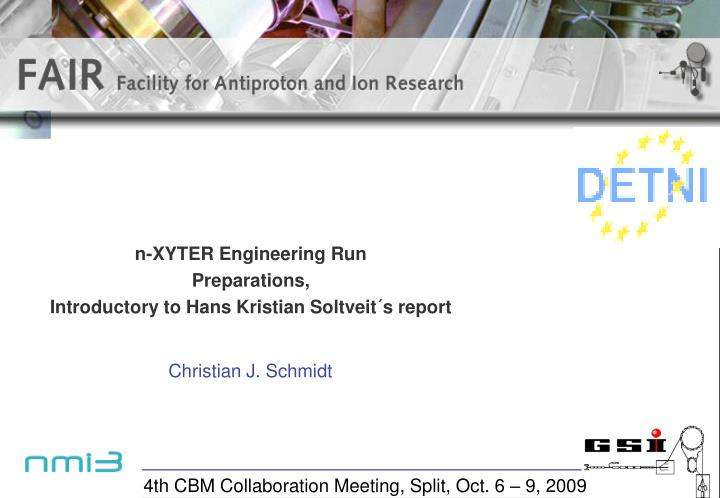 N xyter engineering run preparations introductory to hans kristian soltveit s report